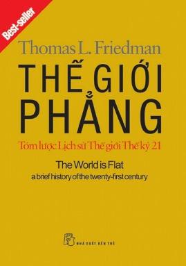 Thế Giới Phẳng: Tóm Lược Lịch Sử Thế Giới Thế Kỷ 21 – Thomas L. Friedman