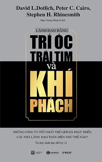 Trí Óc, Trái Tim và Khí Phách – David L. Dotlich & Peter C. Cairo & Stephen H. Rhinesmith