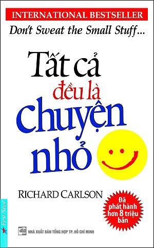 Tất Cả Đều Là Chuyện Nhỏ – Richard Carlson