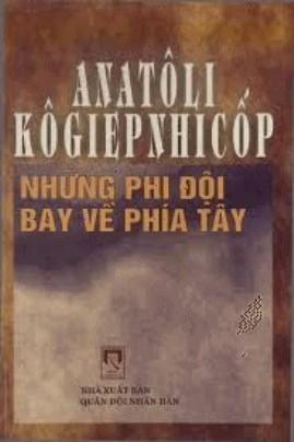 Những Phi Đội Bay Về Phía Tây – Anatôli Kôgiepnhicốp