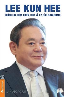 Lee Kun Hee: Những Lựa Chọn Chiến Lược Và Kỳ Tích Samsung – Ji Pyeong Gil