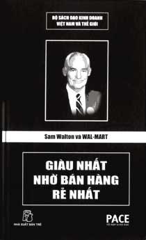 Sam Walton và Wal-Mart – Giàu nhất nhờ bán hàng rẻ nhất – Nguyễn Phạm Đăng Khoa