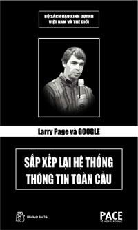 Larry Page Và Google – Sắp Xếp Lại Hệ Thống Thông Tin Toàn Cầu – Nguyễn Ngọc Hoàn