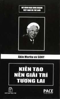 Akio Morita và Sony Kiến Tạo Nền Giải Trí Tương Lai – Lê Nguyễn