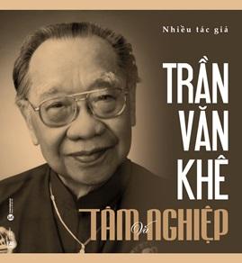 Trần Văn Khê – Tâm và nghiệp – Nhiều Tác giả