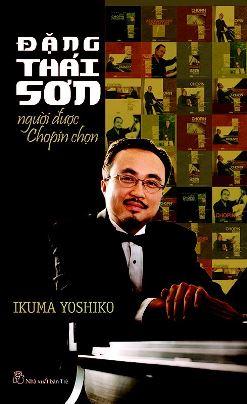 Đặng Thái Sơn Người Được Chopin Chọn – Ikuma Yoshiko
