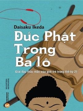 Đức Phật Trong Ba Lô – Daisaku Ikeda