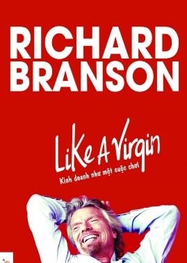 Kinh Doanh Như Một Cuộc Chơi – Richard Branson