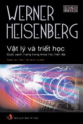 Vật Lý Và Triết Học – Cuộc Cách Mạng Trong Khoa Học Hiện Đại – Werner Heisenberg