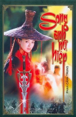 Song Anh Nữ Hiệp – Phan Cảnh Trung