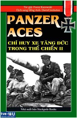 Panzer Aces – Chỉ Huy Xe Tăng Đức trong Đệ Nhị Thế Chiến – Franz Kurowski
