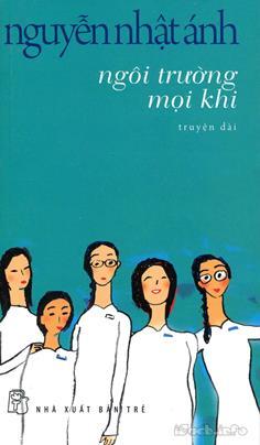 Ngôi Trường Mọi Khi – Nguyễn Nhật Ánh
