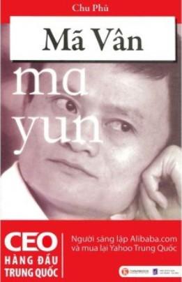 Mã Vân – CEO Hàng Đầu Trung Quốc – Chu Phủ
