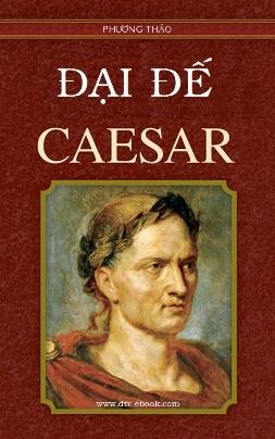 Caesar Đại Đế – Phương Thảo