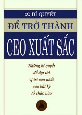 Bí Quyết Để Trở Thành CEO Xuất Sắc – Jeffrey J. Fox