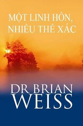 Một Linh Hồn, Nhiều Thể Xác – Dr. Brian L. Weiss