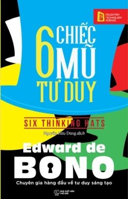 6 Chiếc Mũ Tư Duy – Edward de Bono