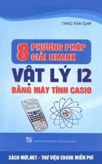 8 phương pháp giải nhanh Vật lý 12 bằng máy tính Casio