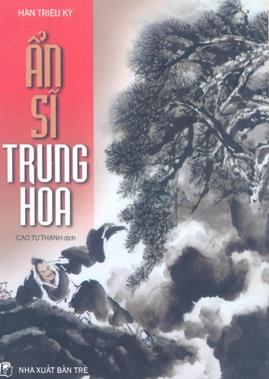 Ẩn Sĩ Trung Hoa – Hàn Triệu Kỳ