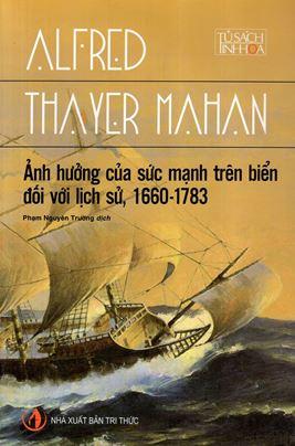 Ảnh Hưởng Của Sức Mạnh Trên Biển Đối Với Lịch Sử 1660-1783 – Alfred Thayer Mahan