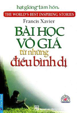 Bài Học Vô Giá Từ Điều Bình Dị – G Francis Xavier. Ph D