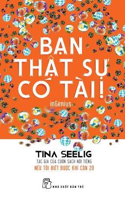 Bạn Thực Sự Có Tài! – Tina Seelig