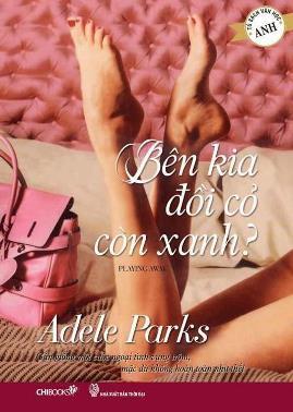Bên Kia Đồi Cỏ Còn Xanh? – Adele Parks