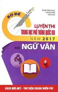Bộ đề luyện thi THPT Quốc gia 2017 môn Ngữ Văn