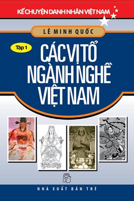 Các Vị Tổ Ngành Nghề Việt Nam