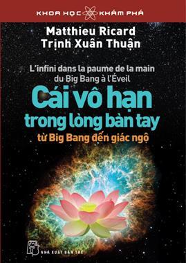 Cái Vô Hạn Trong Lòng Bàn Tay – Trịnh Xuân Thuận & Matthieu Ricard