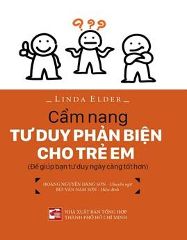 Cẩm Nang Tư Duy Phản Biện Cho Trẻ Em – Linda Elder