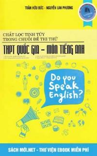 Chắt lọc tinh túy đề thi THPT Quốc Gia môn Tiếng Anh