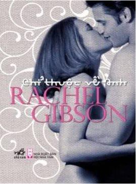 Chỉ Thuộc Về Anh – Rachel Gibson