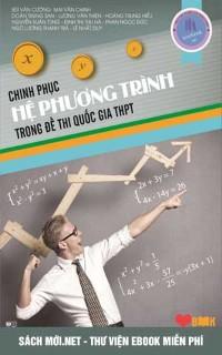 Chinh phục hệ phương trình trong đề thi Quốc Gia