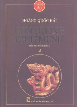 Tám Triều Vua Lý Tập 4: Con Đường Định Mệnh – Hoàng Quốc Hải