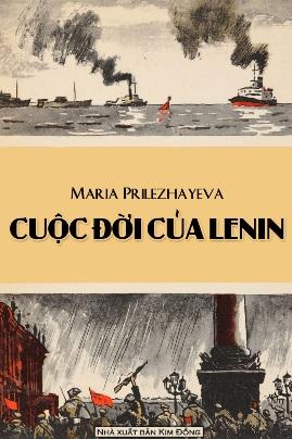 Cuộc Đời Của Lenin – Maria Prilezhayeva