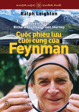 Cuộc Phiêu Lưu Cuối Cùng Của Feynman – Ralph Leighton