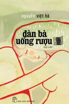 Đàn Bà Uống Rượu – Nguyễn Việt Hà