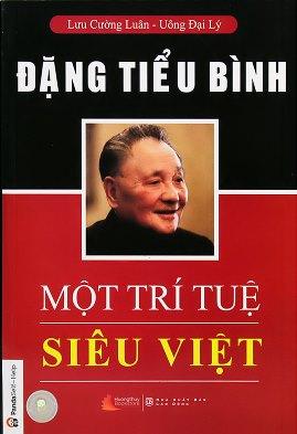 Đặng Tiểu Bình Một Trí Tuệ Siêu Việt – Lưu Cường Luân & Uông Đại Lý