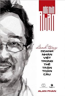Dành Tặng Doanh Nhân Việt Trong Thế Trận Toàn Cầu – Alan Phan