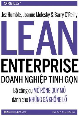 Doanh Nghiệp Tinh Gọn – Jez Humble & Joanne Molesky & Barry O'Reilly