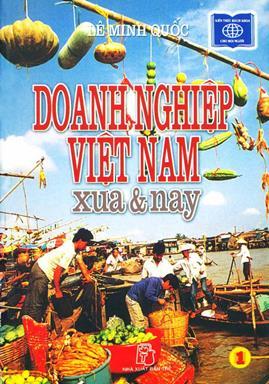 Doanh Nghiệp Việt Nam Xưa và Nay Tập 1 – Lê Minh Quốc