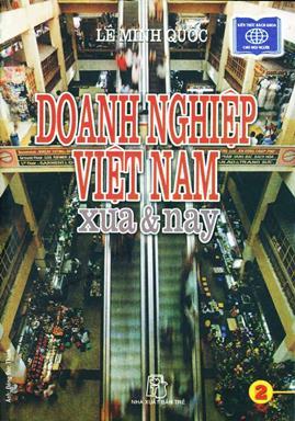 Doanh Nghiệp Việt Nam Xưa và Nay Tập 2 – Lê Minh Quốc