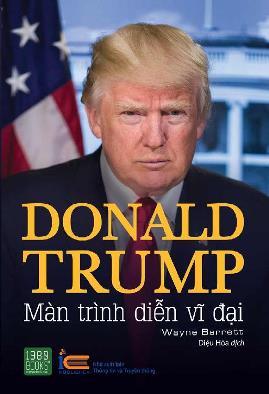 Donald Trump – Màn Trình Diễn Vĩ Đại – Wayne Barrett