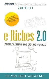 E-Riches 2.0 – Làm Giàu Trên Mạng Bằng Các Công Cụ Web 2.0