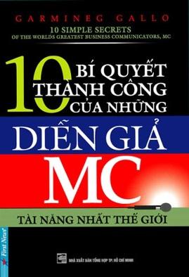 10 Bí Quyết Thành Công Của Những Diễn Giả MC Tài Năng Nhất Thế Giới – Carmine Gallo
