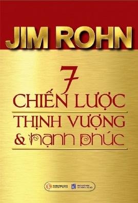 7 Chiến lược Thịnh Vượng và Hạnh Phúc – Jim Rohn