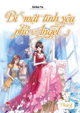 Bí mật tình yêu phố Angel Tập 3 – Girlne Ya