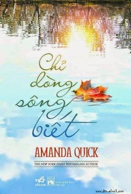 Chỉ Dòng Sông Biết – Amanda Quick
