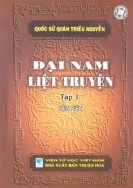 Đại Nam Liệt Truyện Tập 1 – Quốc Sử Quán triều Nguyễn